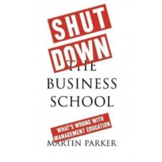 Shut Down the Business School-228x228