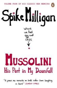 Mussolini His Part in My Downfall