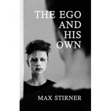 the-ego-and-his-own-by-max-stirner-paperback-228x228
