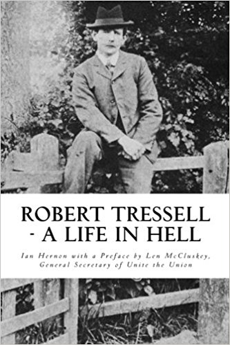 Robert Tressell - A Life in Hell