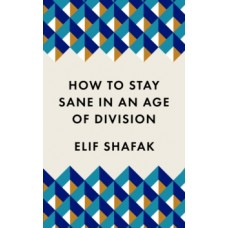 How to Stay Sane in an Age of Division-228x228